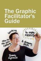 The Graphic Facilitator's Guide