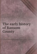 The Early History of Ransom County