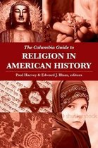 The Columbia Guide to Religion in American History