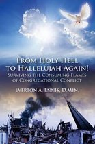 From Holy Hell to Hallelujah Again! Surviving the Consuming Flames of Congregational Conflict