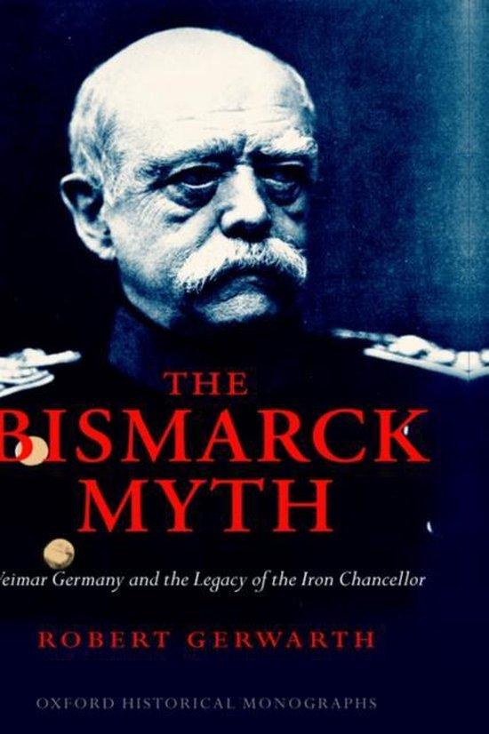 Boek cover The Bismarck Myth van Robert Gerwarth (Hardcover)