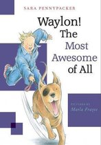 Waylon! The Most Awesome Of All