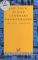 Dan Yack : Blaise Cendrars phonographe