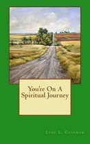 You're on a Spiritual Journey