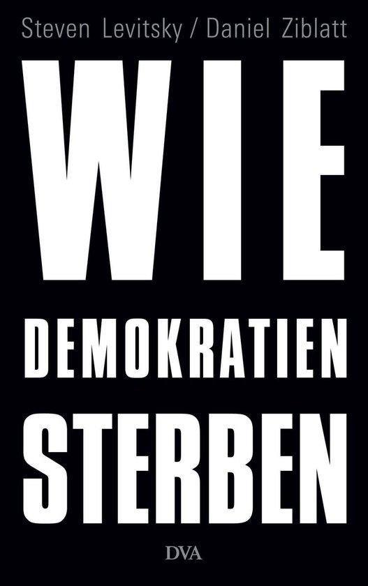 Boek cover Wie Demokratien sterben van Steven Levitsky (Onbekend)