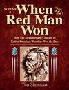 When the Red Man Won Volume 1