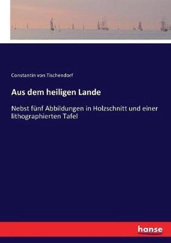 Boek cover Aus dem heiligen Lande van Constantin Von Tischendorf (Paperback)