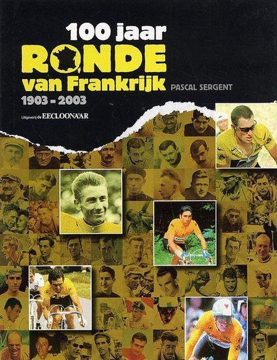 Cover van het boek '100 jaar ronde van Frankrijk 1903-2003' van Pascal Sergent