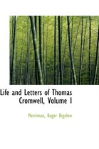 Life and Letters of Thomas Cromwell, Volume I