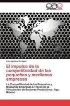 El Impulso de La Competitividad de Las Pequenas y Medianas Empresas