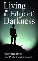 Living on the Edge of Darkness