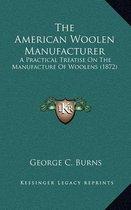 The American Woolen Manufacturer