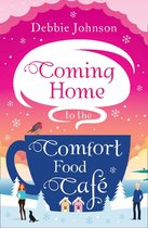 Coming Home to the Comfort Food Café (The Comfort Food Cafe, Book 3)
