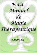 Petit Manuel De Magie Therapeutique