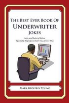 The Best Ever Book of Underwriter Jokes