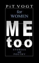 Mee too - for Women