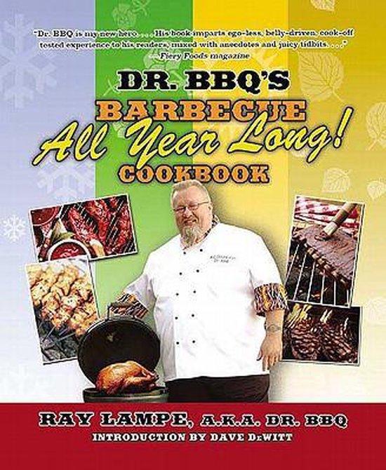 Boek cover Dr. BBQs Barbecue All Year Long! Cookbook van Ray Lampe (Paperback)