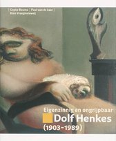Eigenzinnig & ongrijpbaar Dolf Henkes + CD-ROM