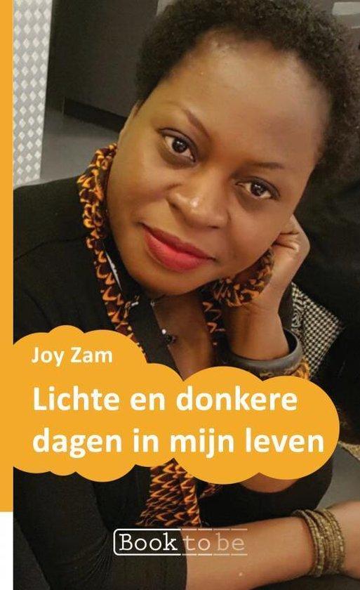 Lichte en donkere dagen in mijn leven - Joy Zam  