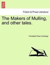The Makers of Mulling, and Other Tales.