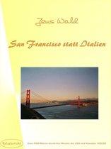San Francisco statt Italien