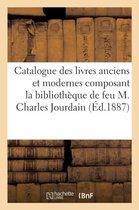 Catalogue des livres anciens et modernes composant la bibliotheque de feu M. Charles Jourdain