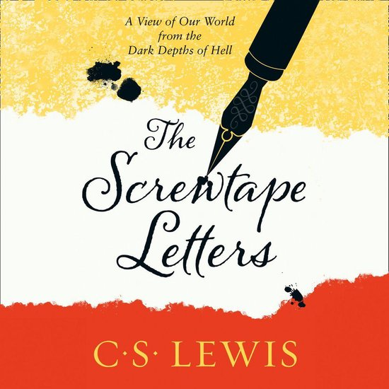 The Screwtape Letters: Letters from a Senior to a Junior Devil - C. S. Lewis  