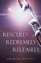Rescued Redeemed Released
