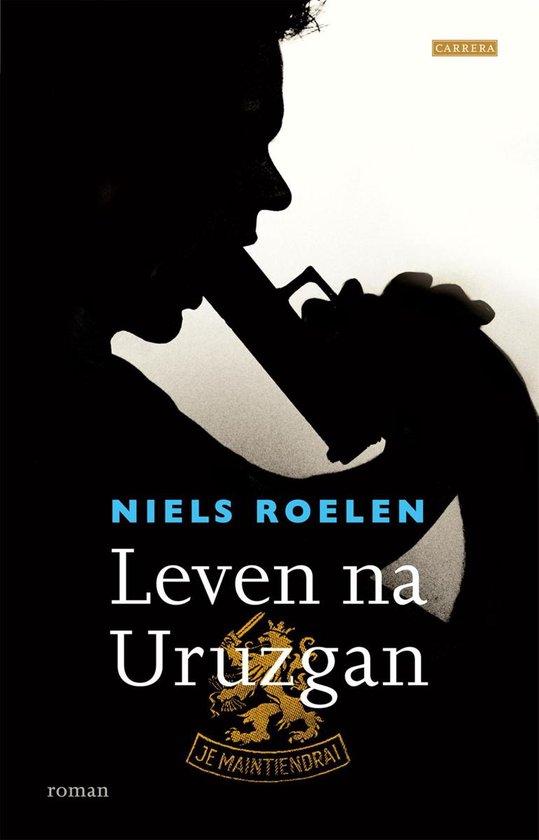 Leven na Uruzgan - Niels Roelen pdf epub