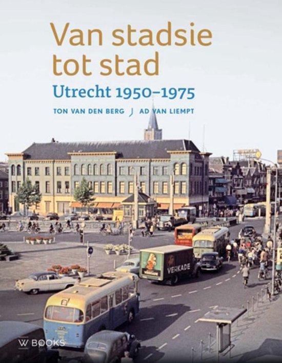 Boek cover Van stadsie tot stad van Ton van den Berg (Hardcover)