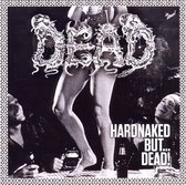 Hardnaked..But Dead