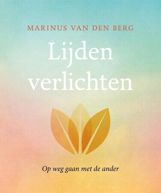 Lijden verlichten - Marinus van den Berg |
