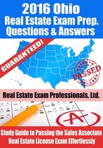 2016 Ohio Real Estate Exam Prep Questions and Answers: Study Guide to Passing the Salesperson Real Estate License Exam Effortlessly