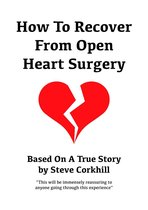 How To Recover From Open Heart Surgery