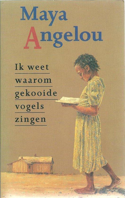 Ik weet waarom gekooide vogels zingen - Maya Angelou  