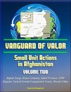 Boek cover Vanguard of Valor: Small Unit Actions in Afghanistan (Volume Two) - Afghan Surge, Bravo Company, Kabul Province, CERP, Bagram, Tactical Female Engagement Teams, Musahi Valley van Progressive Management