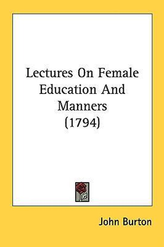 Lectures On Female Education And Manners (1794)
