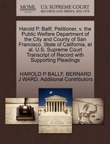 Harold P. Ballf, Petitioner, V. the Public Welfare Department of the City and County of San Francisco, State of California, et al. U.S. Supreme Court Transcript of Record with Supporting Pleadings