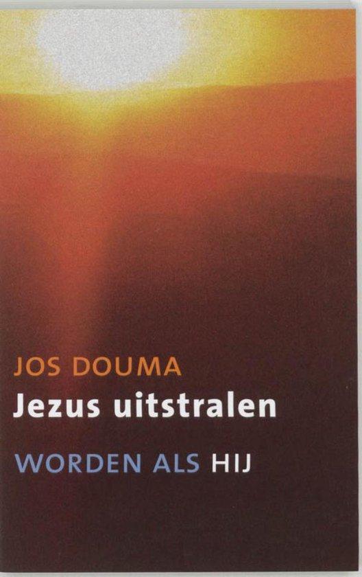 Jezus uitstralen - Jos Douma |