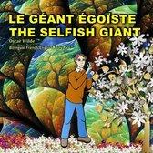 The Selfish Giant.Le G ant go ste. Oscar Wilde. Bilingual French/English Fairy Tale