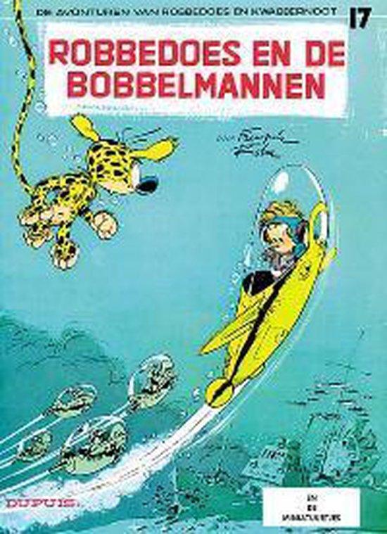 Robbedoes & Kwabbernoot: 017 Robbedoes en de Bobbelmannen - André Franquin |