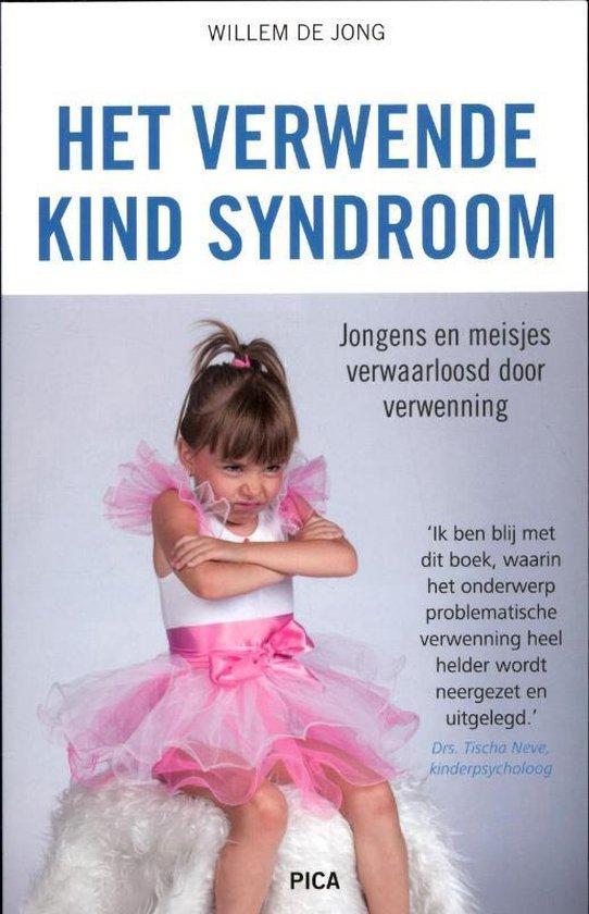 Het verwende kind-syndroom - Willem de Jong |