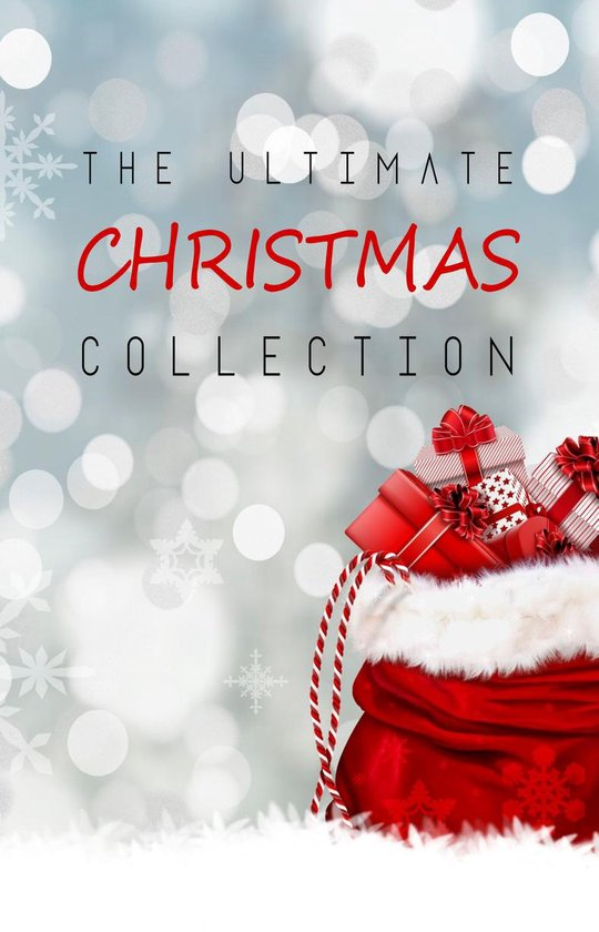 Boek cover The Ultimate Christmas Collection: 150+ authors & 400+ Christmas Novels, Stories, Poems, Carols & Legends van Louisa May Alcott (Onbekend)