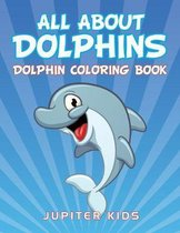 All About Dolphins
