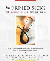 Worried Sick? The Exaggerated Fear of Physical Illness