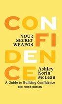 Confidence Your Secret Weapon