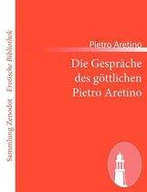 Die Gesprache des goettlichen Pietro Aretino