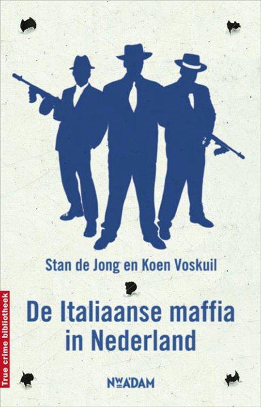 Boek cover De Italiaanse maffia in Nederland van Stan de Jong (Paperback)