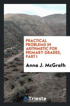 Practical Problems in Arithmetic for Primary Grades, Part I