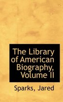 The Library of American Biography, Volume II